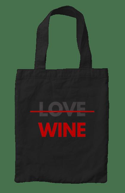 Сумка з принтом Немає Любові Тільки Вино. Алкоголь, вино, любов, цитата, червоний. CustomPrint.market