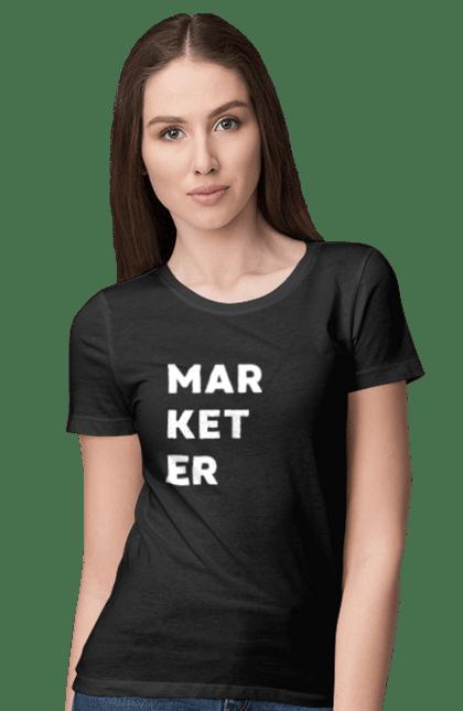 Футболка жіноча з принтом Marketer. Маркетинг, маркетолог, онлайн, робота, цитувати. CustomPrint.market